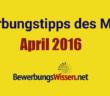 bewerbungstipps april 2016